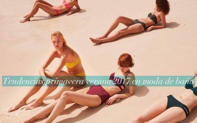 Tendencias primavera verano 2017 en moda de baño