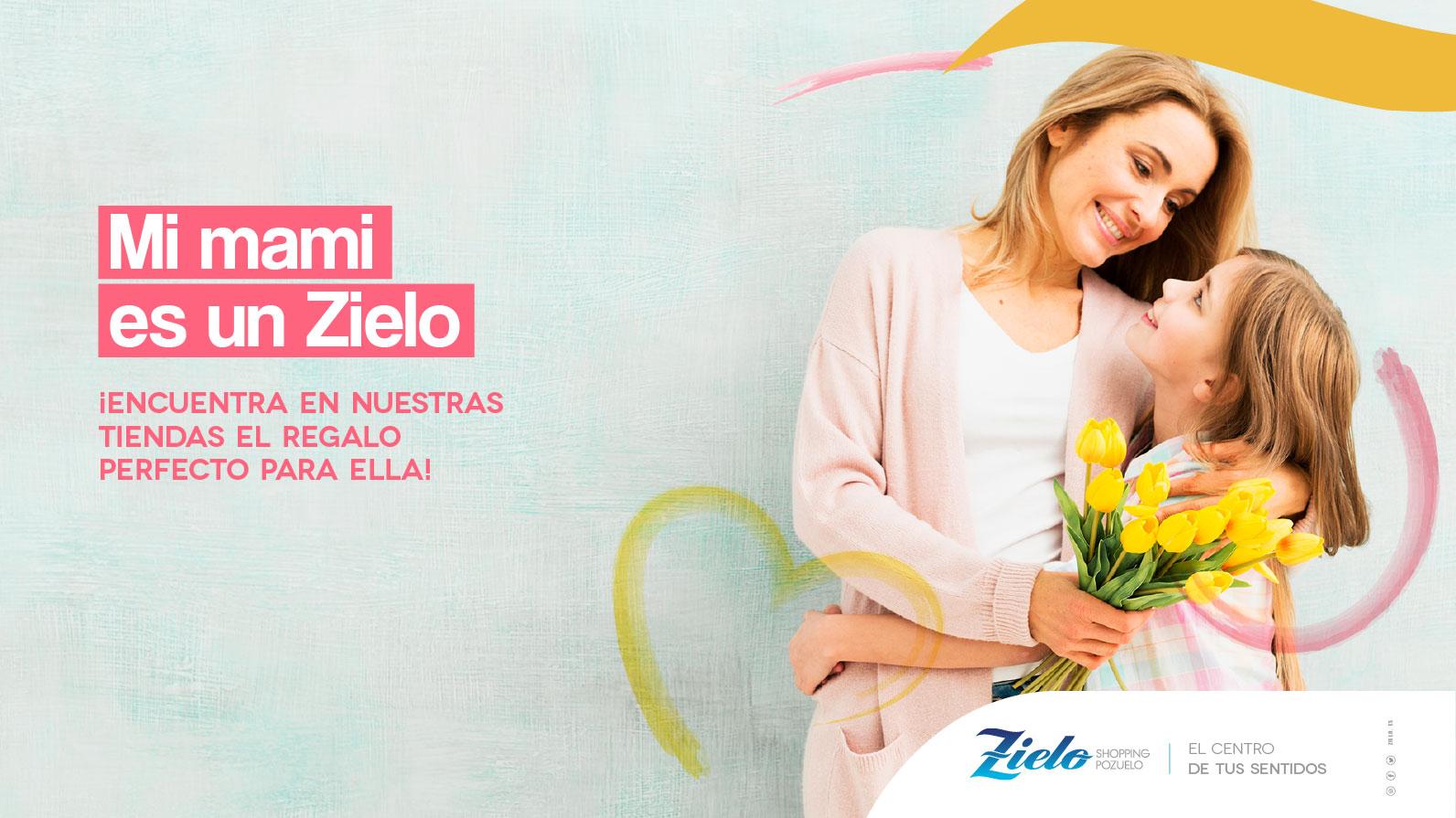 ¡Ven a Zielo Shopping y encontrarás el mejor regalo para tu madre!